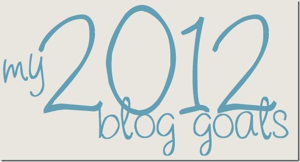 2012-blog-goals