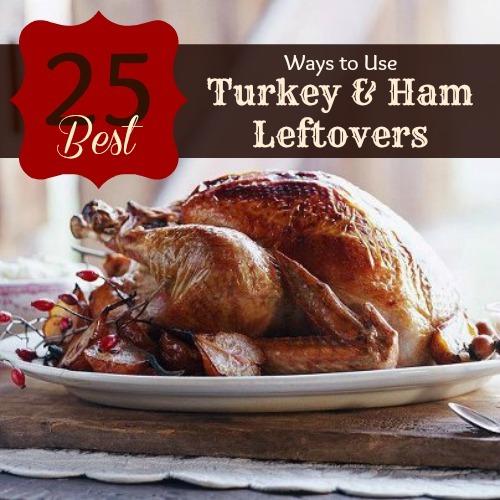 Remodelaholic 25 Best Ways To Use Leftover Turkey And Ham