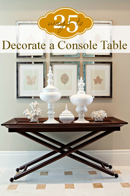 25 Ways to Decorate a Console Table | @Remodelaholic #home #table #decor #ideas