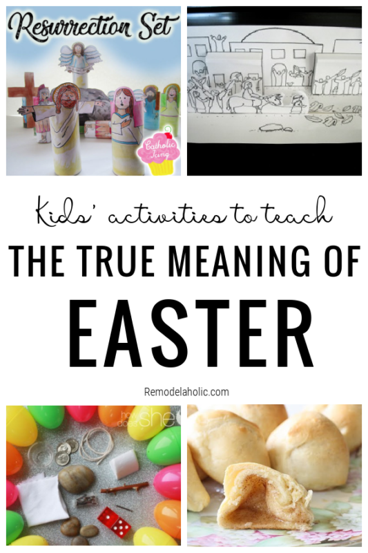 Teach The True Meaning Of Easter With These Easter Activities For Kids Via Remodelaholic