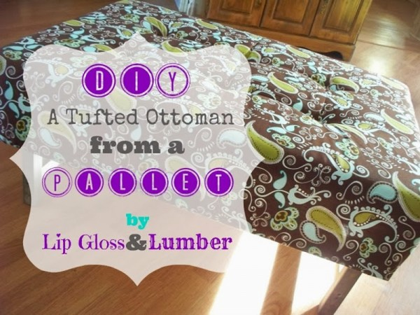 01-10 tufted ottoman from a pallet, Lip Gloss and Lumber