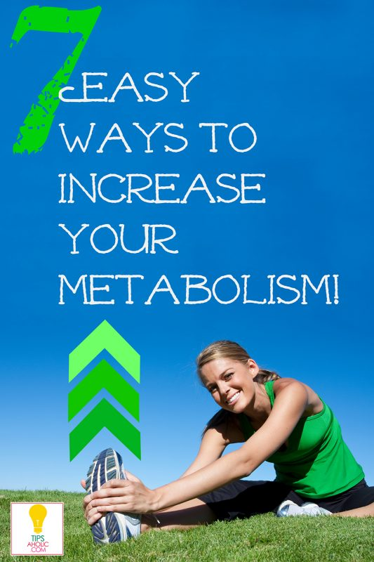 7 east tips how to increase your metabolism