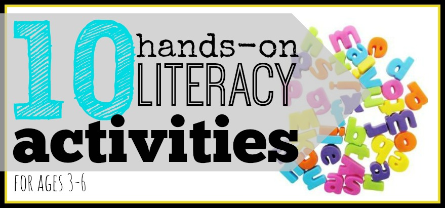 10 Hands-On Literacy Activities (ages 3-6)