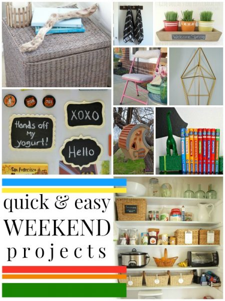 quick and easy weekend projects