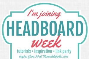 Join the Headboard Week Party at Remodelaholic