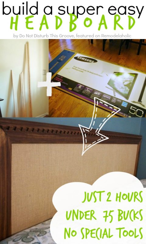 How to Build an Easy Headboard in 2 Hours with No Special Tools   Do Not Disturb This Groove on Remodelaholic.com #headboardweek #diy