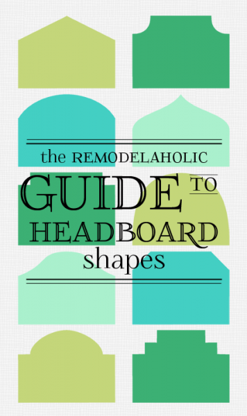 The Remodelaholic Guide to Headboard Shapes -- almost 100 headboards organized by shape! #headboardweek Remodelaholic.com