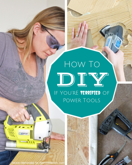 How to DIY Even if You're Terrified of Power Tools | Jackie Hernandez for Remodelaholic.com