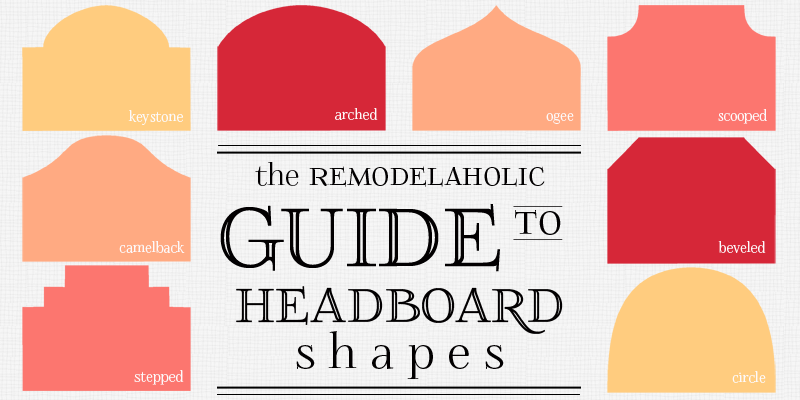 Styles Of Headboards remodelaholic | the ultimate guide to headboard shapes