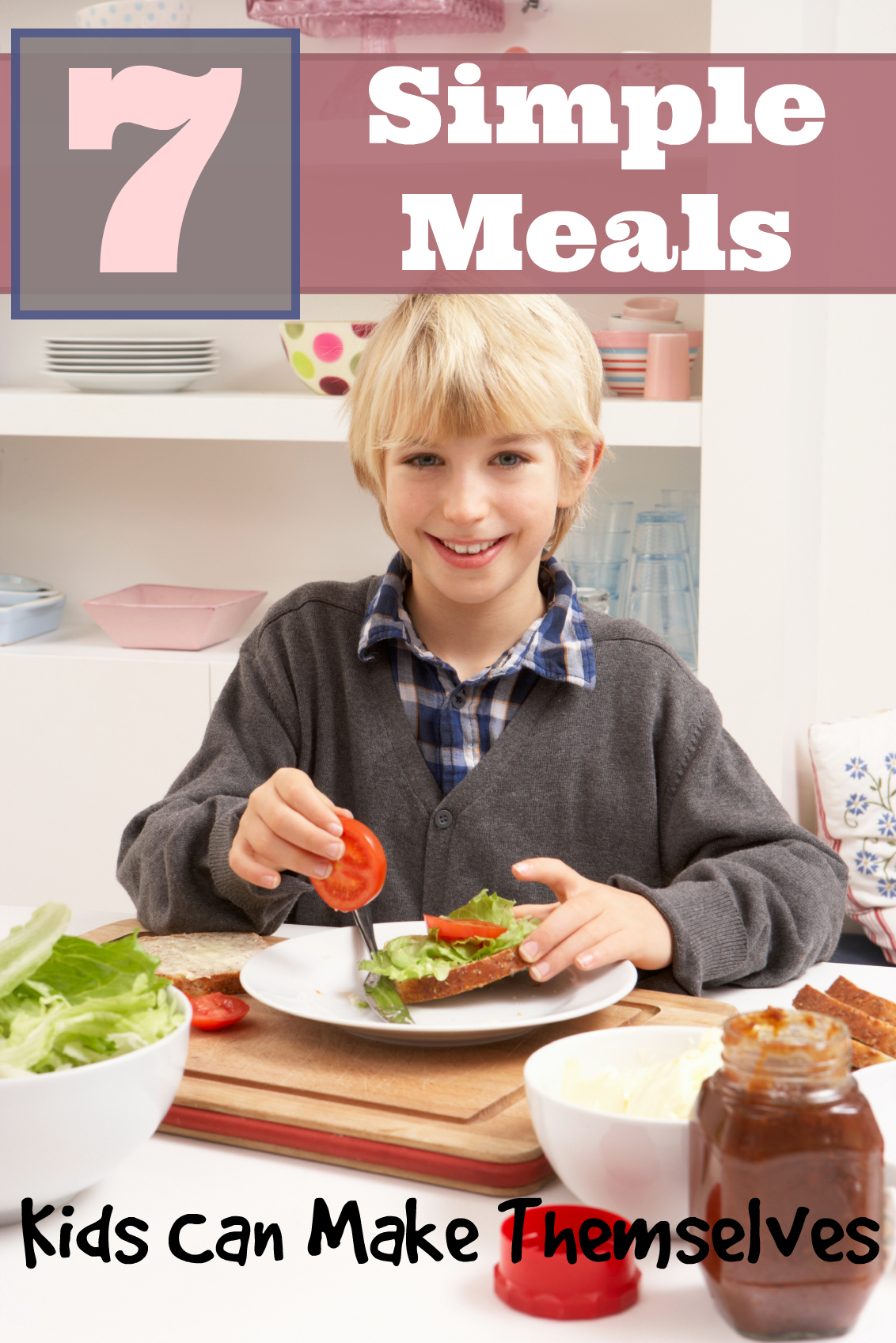 7 Simple Meals Kids Can Make Themselves