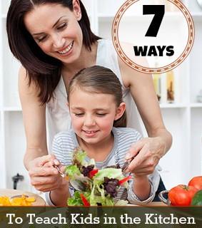 7 Ways to Teach Kids in the Kitchen