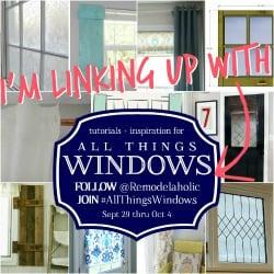 Join #AllThingsWindows at Remodelaholic.com