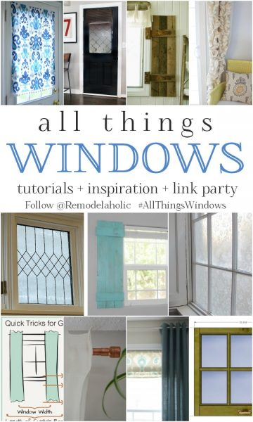 All Things Windows on Remodelaholic