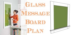 Glass message board plan o