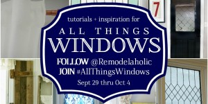 feature All Things Windows Remodelaholic Instagram