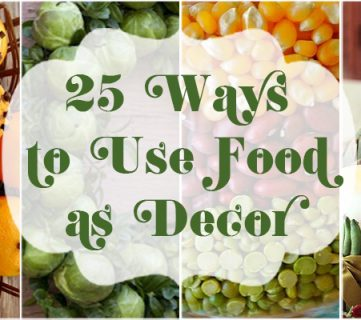 25 Ways to Use Food as Decor