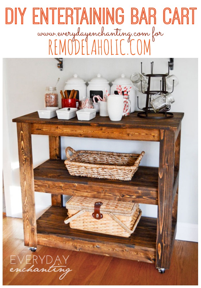 Learn How To Build An Easy Diy Entertaining Bar Cart From Everyday Enchanting For Remodelaholic