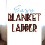 Easy Blanket Ladder