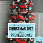 How To Decorate A Christmas Tree Like A Professional Sawdust 2 Stitches Featured On Remodelaholic