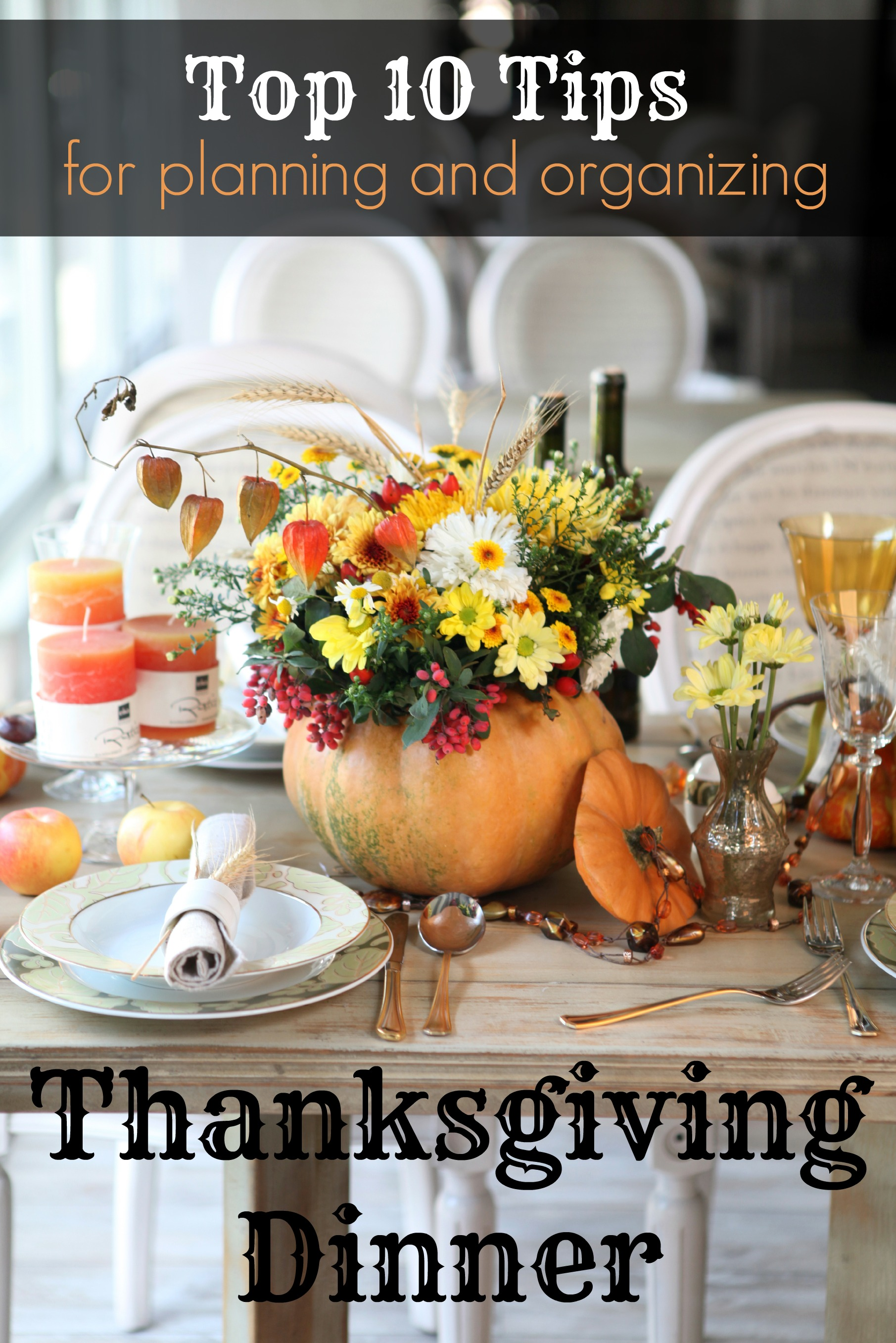 Top 10 Tips for Planning and Organizing Thanksgiving Dinner