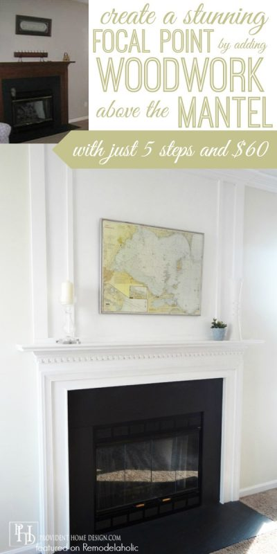 How to Add a Woodwork Trim Chimneypiece Above a Fireplace Mantel - Provident Home Design featured on @Remodelaholic #budget-friendly