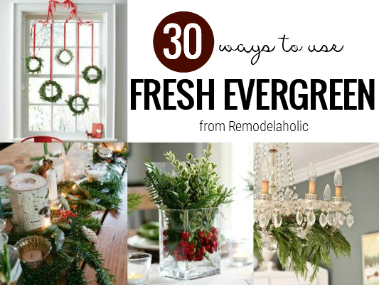 How To Use Fresh Evergreen From Remodelaholic