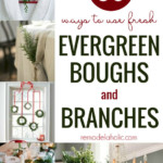 How To Use Fresh Evergreen In Your Holiday Decor, @Remodelaholic