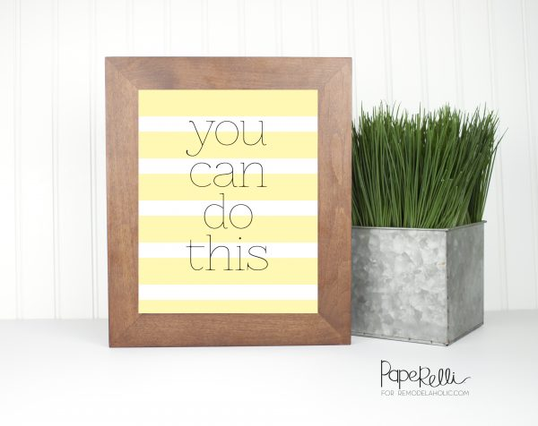 You Can Do This Printable by Paperelli @Remodelaholic