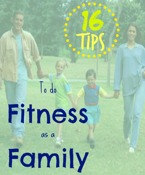 16 Tips to do Fitness as a Family
