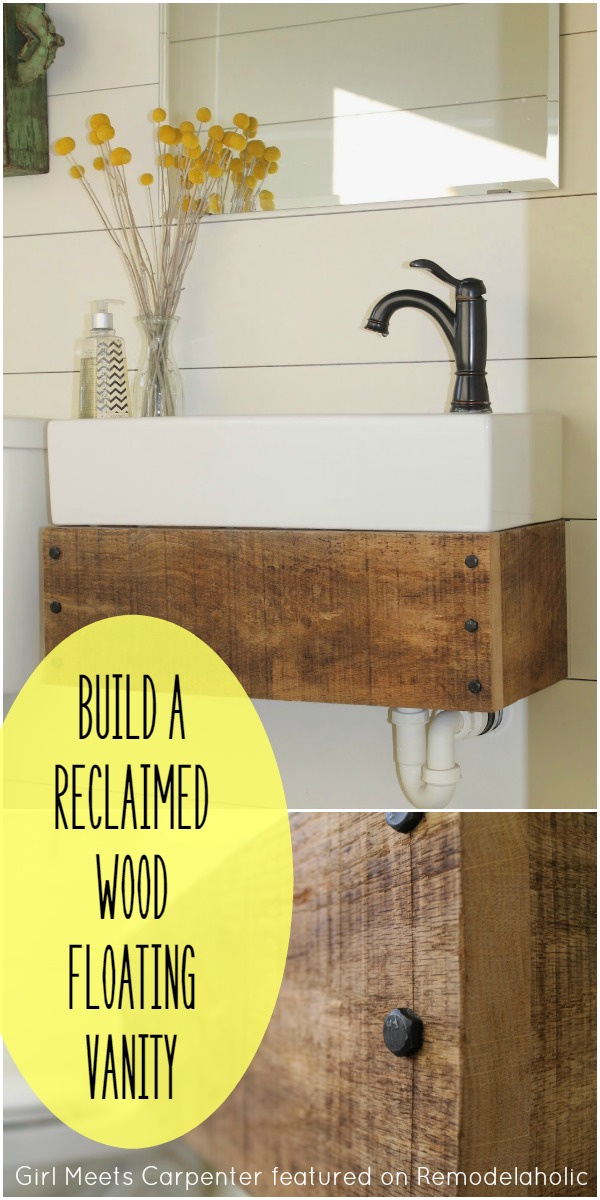 Ideal Build a Reclaimed Wood Floating Vanity Girl Meets Carpenter featured on Remodelaholic upcycle