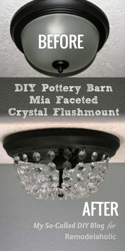 DIY Pottery Barn Mia Faceted Crystal Flushmount Updated Before And After And How To Featured On Remodelaholic.com