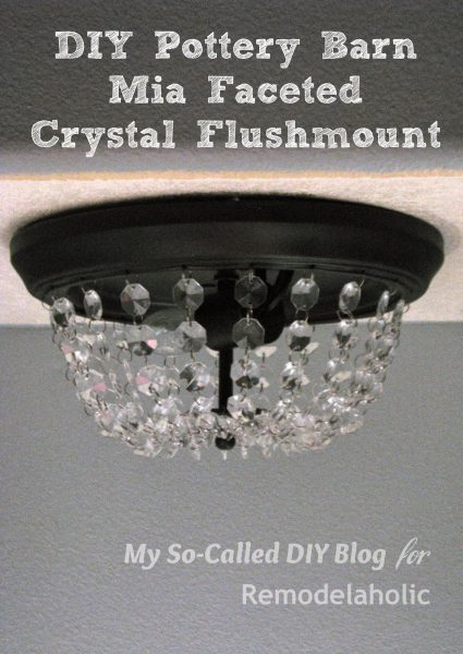 Upgrade a standard builder grade flushmount ceiling light with crystals to look like a faceted Pottery Barn fixture