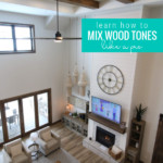 Learn How To Mix Wood Tones Like A Pro, Living Room, Remodelaholic