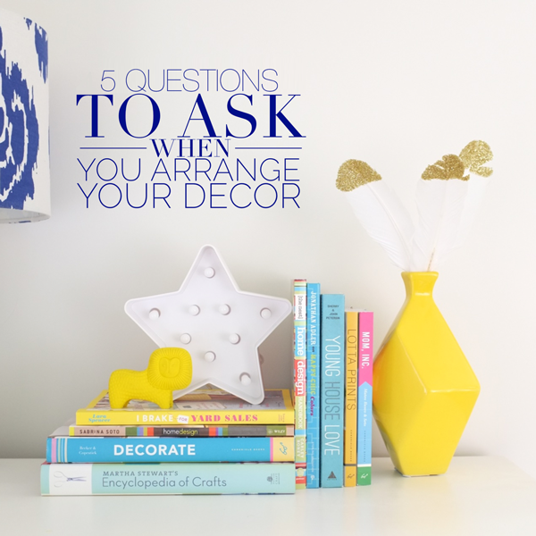 Style your decor like a pro by asking these 5 questions as you decorate any area of your home. Remodelaholic.com