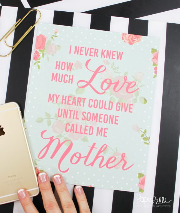 "Mother's Day quote ""I never knew how much love my heart could give until someone called me Mother"" -- Mother's Day Printable @Remodelaholic"