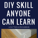 The Best DIY Skill Anyone Can Learn, Caulking Tips From LemonThistle On Remodelaholic