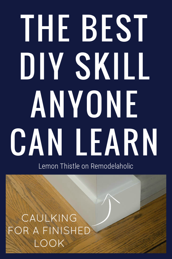 A melhor habilidade faça você mesmo que alguém pode aprender, dicas de calafetagem de LemonThistle sobre remodelaholic