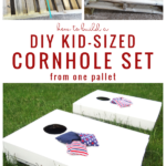 How To Make Cornhole Boards Kid Size, On Remodelaholic