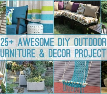 25+ DIY Outdoor Furniture and Decor Projects