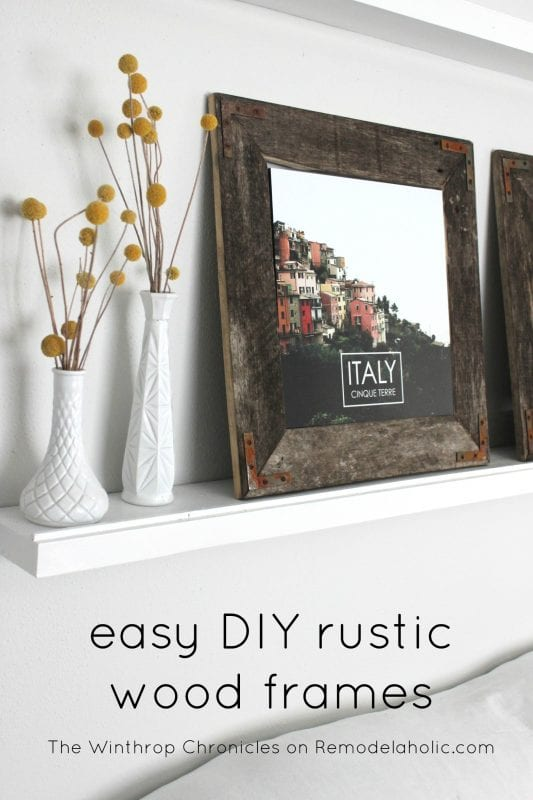 These easy rustic wood frames are great for any style -- match with an industrial style, or contrast with a more modern style.