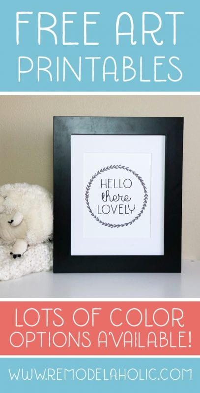 Hello There Lovely! Spice up any room and welcome every guest with this free printable, available to print in 4 different colors and 2 sizes.