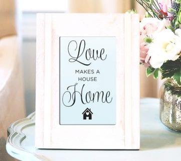 Free Printable: Love Makes a House a Home