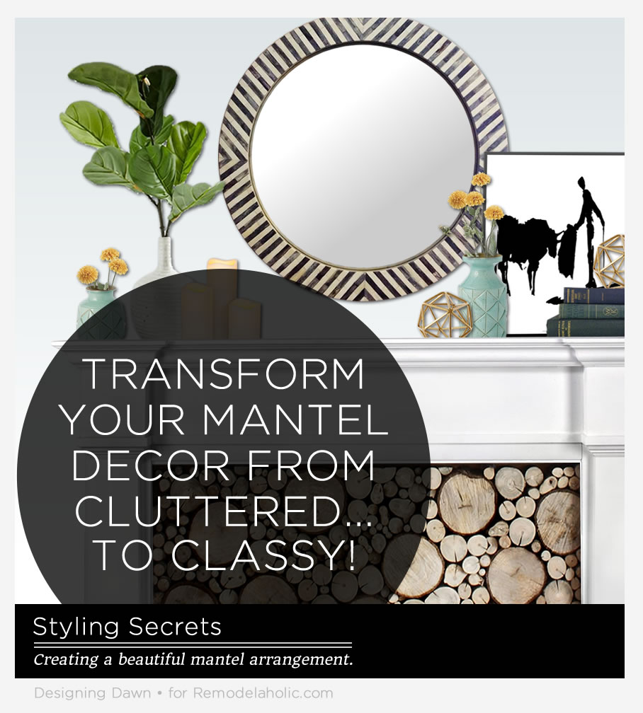 """Free workshop of easy styling secrets to take your mantel from """"meh"""" to AMAZING!"""