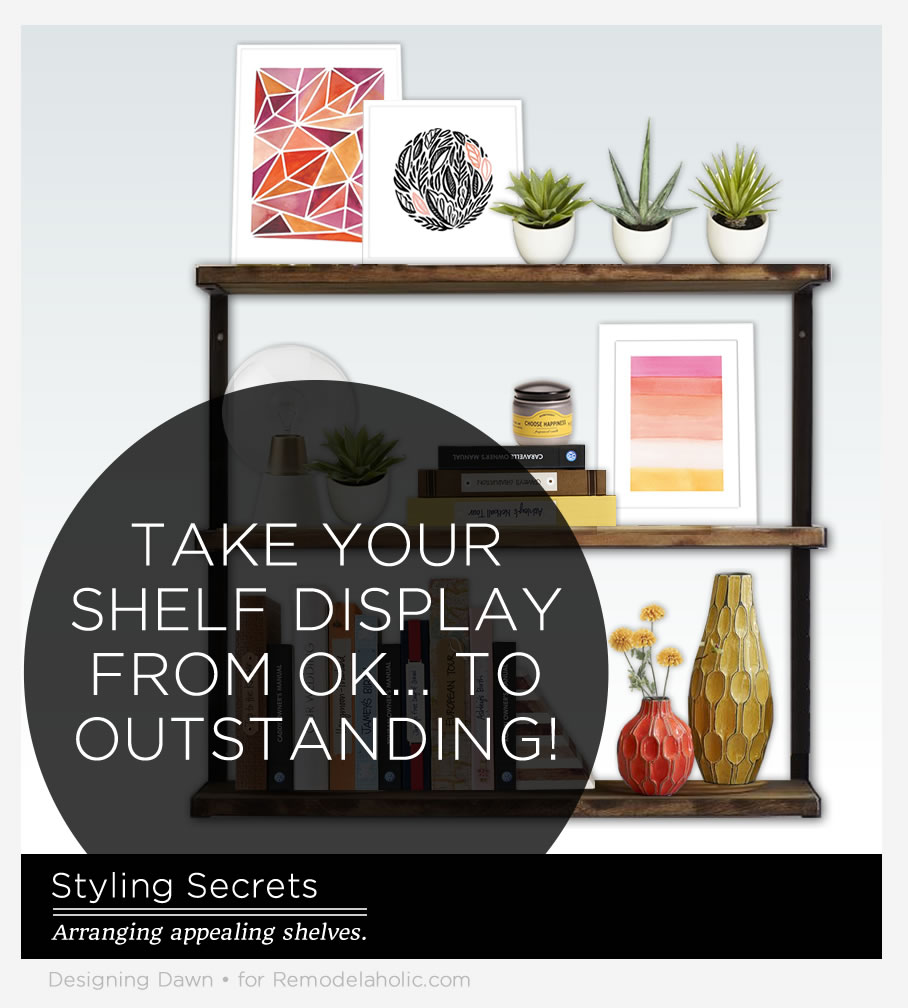 Decorating Shelves remodelaholic | styling secrets: decorating shelves