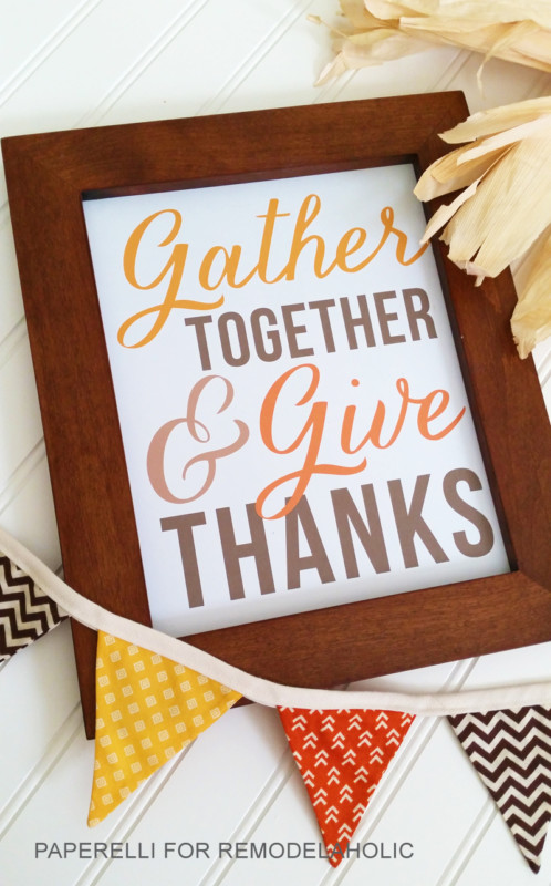 Thanksgiving Printable Decor, Gather Together And Give Thanks Quote Art, Paperelli For Remodelaholic