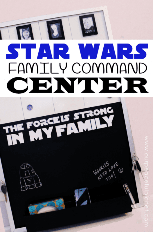 Star Wars family command center Our Peaceful Planet