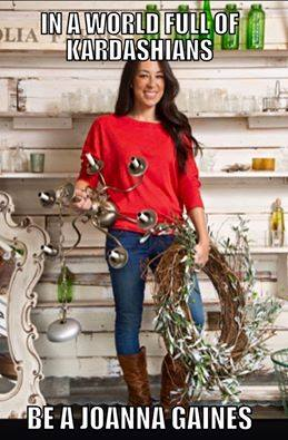Love Fixer Upper and Joanna and Chip Gaines!