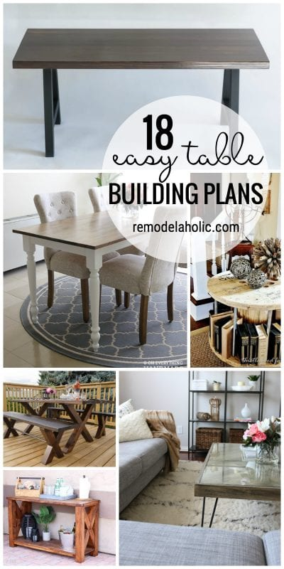 Looking for the perfect table? From end tables to dining tables build your own with one of these easy table building plans featured on Remodelaholic.com
