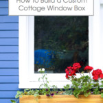 How To Build A Custom Cottage Wooden Window Box Planter, This Mama's Dance For Remodelaholic