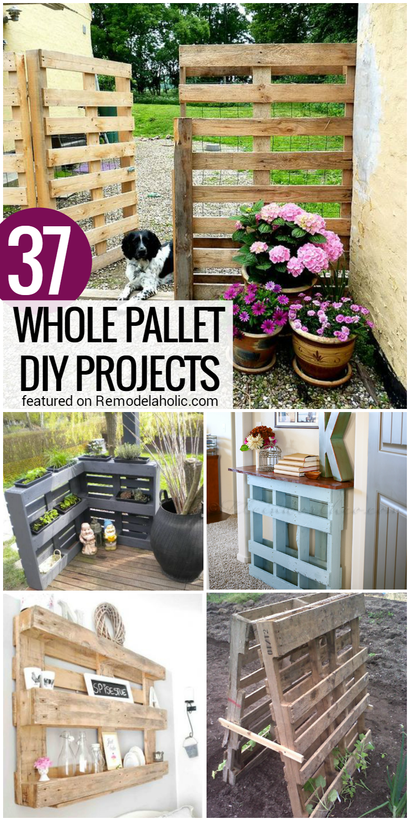 Remodelaholic 37 Whole Pallet Projects Aka Things You
